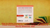 Download  How to Make Chocolate Candies Dipped Rolled and Filled Chocolates Barks Fruits Fudge and Download Full Ebook