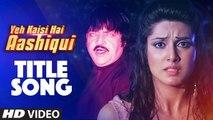Aashiqui Yeh Kaisi Hai Aashiqui HD Video Song _ Ye Kaisi Hai Aashiqui _ ZAHEER RAJ _ 2016