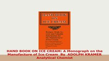 PDF  HAND BOOK ON ICE CREAM A Monograph on the Manufacture of Ice Cream  By  ADOLPH KRAMER Read Online