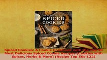 PDF  Spiced Cookies A Cookie Cookbook with the Top 50 Most Delicious Spiced Cookie Recipes PDF Book Free