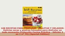 Download  168 RECETAS PARA PREPARAR GALLETAS Y HELADOS Delicias secas y postres húmedos para Free Books