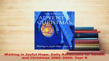 PDF  Waiting in Joyful Hope Daily Reflections for Advent and Christmas 20052006 Year B Free Books