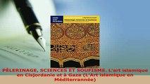 Download  PÈLERINAGE SCIENCES ET SOUFISME Lart islamique en Cisjordanie et à Gaza LArt islamique Download Full Ebook