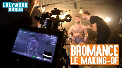 LOLYWOOD - Bromance (Le Making-Of)