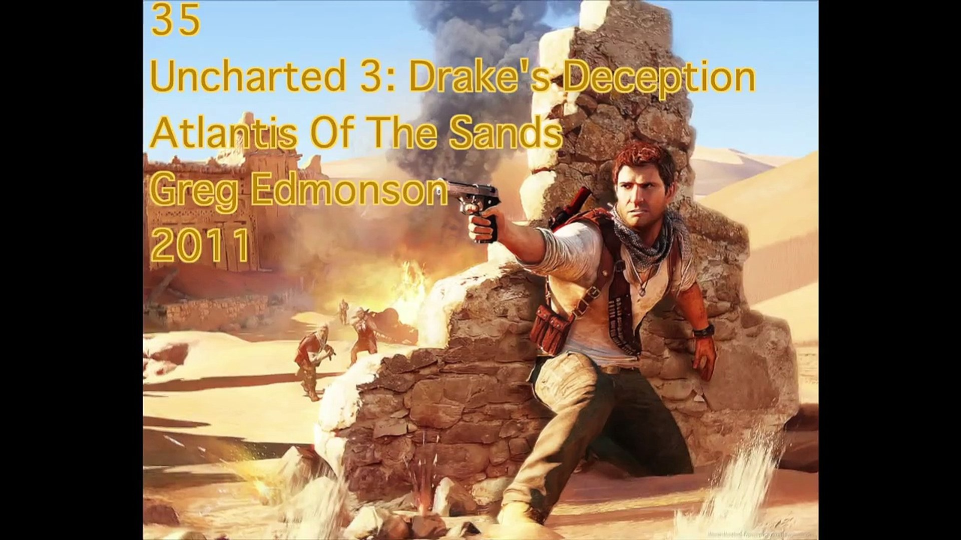 Uncharted 3 Drake S Deception Atlantis Of The Sands Video