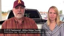 2.17.12 Testimonial - Milton Ruben Toyota - Toyota Dealer