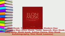 PDF  Elon Musk The Biography Of A Modern Day Renaissance Man Elon Musk Tesla SpaceX Elon Musk Read Full Ebook