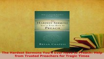 Download  The Hardest Sermons Youll Ever Have to Preach Help from Trusted Preachers for Tragic  Read Online