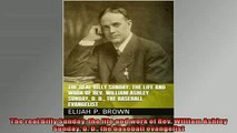 EBOOK ONLINE  The real Billy Sunday the life and work of Rev William Ashley Sunday D D the baseball  FREE BOOOK ONLINE