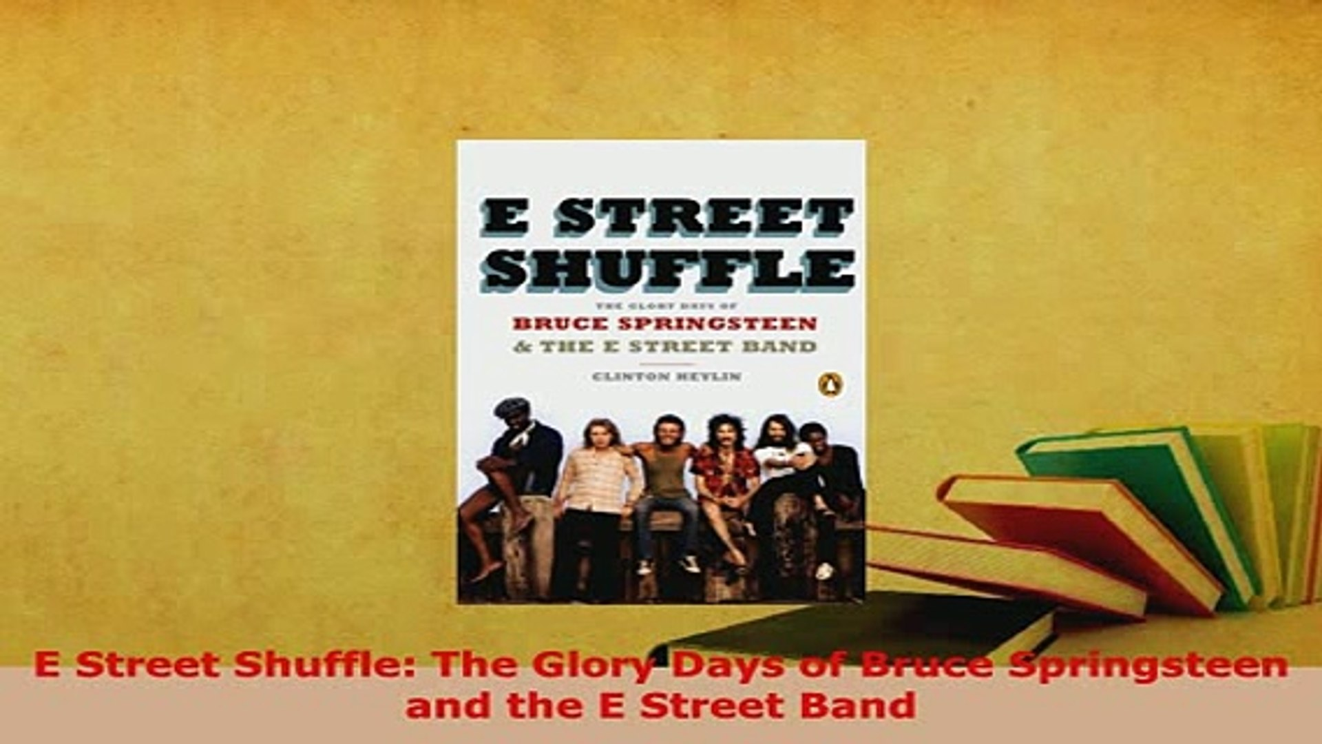 Download  E Street Shuffle The Glory Days of Bruce Springsteen and the E Street Band Download Full E