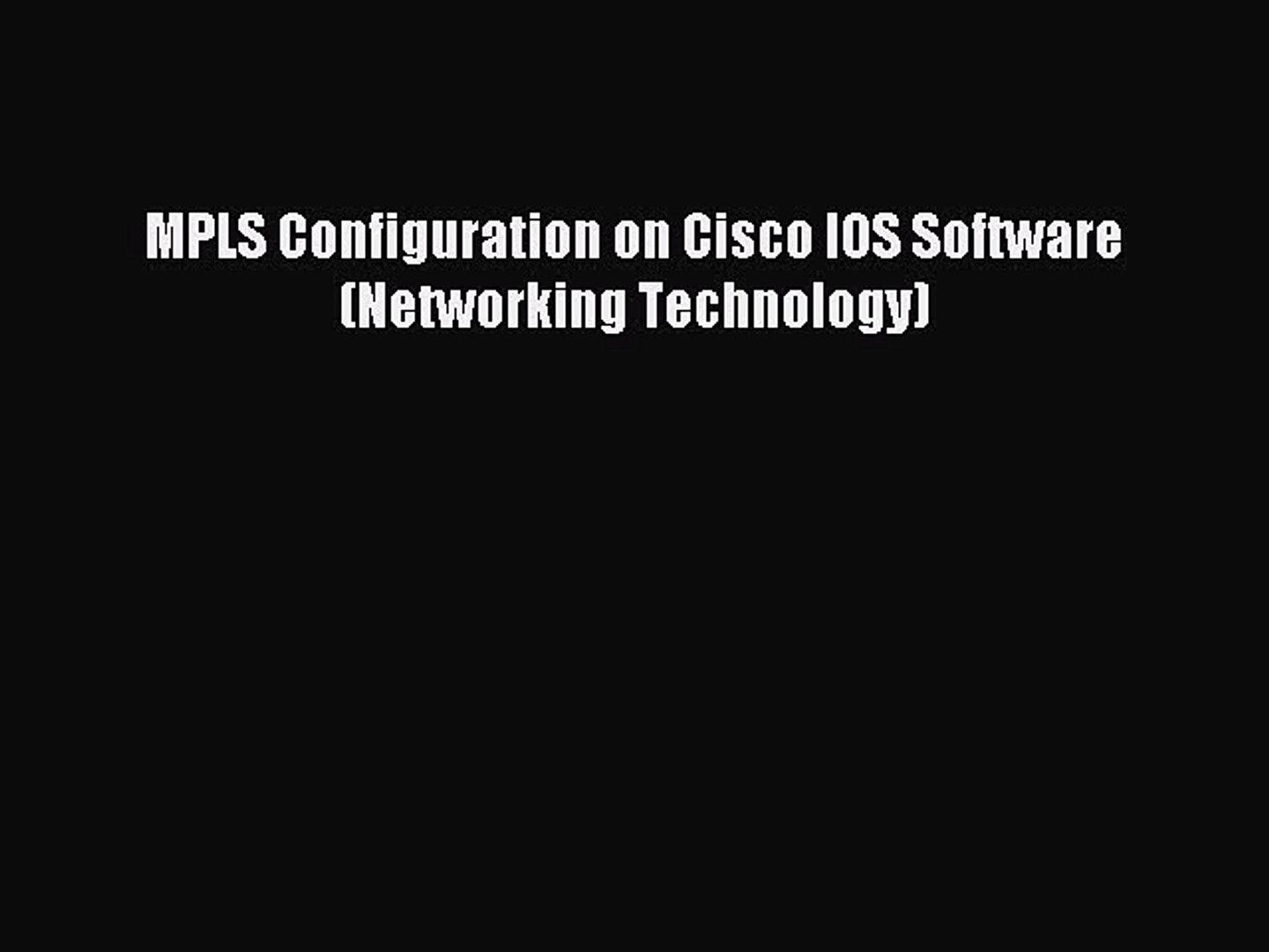Read MPLS Configuration on Cisco IOS Software (Networking Technology) PDF  Online