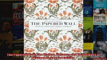 Download  The Papered Wall The History Patterns and Techniques of Wallpaper Second Edition Full EBook Free