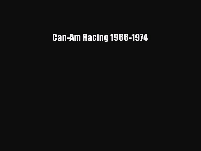 Download Can-Am Racing 1966-1974 PDF Online