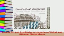 Download  Islamic Art and Architecture Memories of Seljuk and Ottoman Masterpieces Free Books
