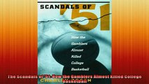FREE DOWNLOAD  The Scandals of 51 How the Gamblers Almost Killed College Basketball  DOWNLOAD ONLINE