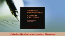 Download  Nicholas Hawksmoor London Churches Read Online