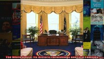 Download  The White House Its Historic Furnishings and First Families Full EBook Free