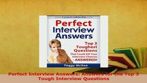 PDF  Perfect Interview Answers Answers for the Top 3 Tough Interview Questions Download Full Ebook