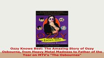 PDF  Ozzy Knows Best The Amazing Story of Ozzy Osbourne from Heavy Metal Madness to Father of PDF Full Ebook