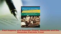 Download  Paul Kagame and Rwanda Power Genocide and the Rwandan Patriotic Front Download Online