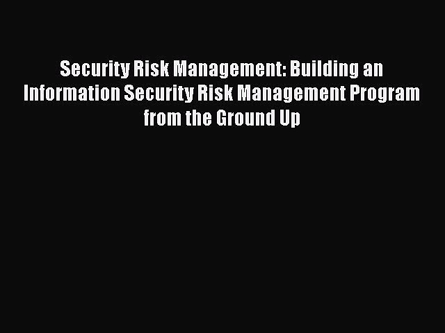 [Read book] Security Risk Management: Building an Information Security Risk Management Program