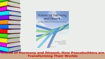 Read  Voices of Harmony and Dissent How Peacebuilders are Transforming Their Worlds Ebook Free