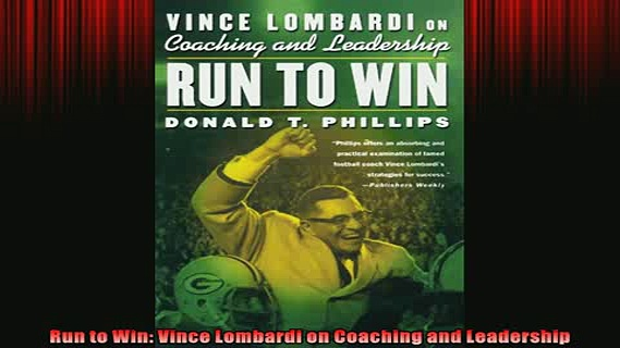 Free PDF Downlaod  Run to Win Vince Lombardi on Coaching and Leadership  FREE BOOOK ONLINE