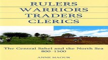 Read Rulers  Warriors  Traders  Clerics  The Central Sahel and the North Sea  800 1500  British