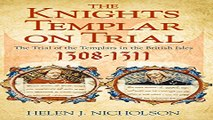 Read The Knights Templar on Trial  The Trial of the Templars in the British Isles  1308 11 Ebook