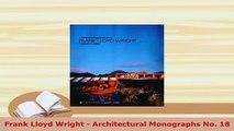 PDF  Frank Lloyd Wright  Architectural Monographs No 18 PDF Book Free