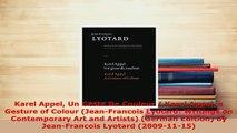 Download  Karel Appel Un Geste De Couleur  Karel Appel a Gesture of Colour JeanFrancois Lyotard Read Online