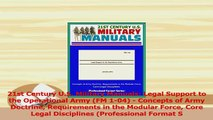Download  21st Century US Military Manuals Legal Support to the Operational Army FM 104  Ebook Free