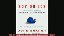 FREE DOWNLOAD  Boy on Ice The Life and Death of Derek Boogaard  BOOK ONLINE