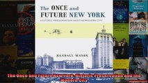 Read  The Once and Future New York Historic Preservation and the Modern City  Full EBook