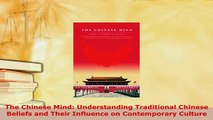 PDF  The Chinese Mind Understanding Traditional Chinese Beliefs and Their Influence on Download Online