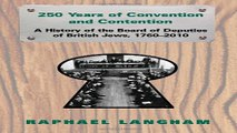 Read 250 Years of Convention and Contention  A History of the Board of Deputies of British Jews