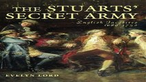 Read The Stuarts  Secret Army  The Hidden History of the English Jacobites Ebook pdf download