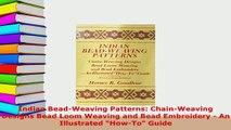 Download  Indian BeadWeaving Patterns ChainWeaving Designs Bead Loom Weaving and Bead Embroidery  EBook