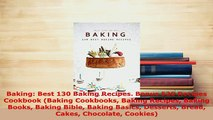 Download  Baking Best 130 Baking Recipes Bonus 520 Recipes Cookbook Baking Cookbooks Baking Read Full Ebook