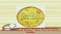 PDF  Quiches y tartas saladas  Quiches and Savory Pies Mas De 55 Deliciosas Recetas  More Read Full Ebook