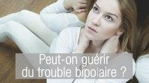 Peut-on guérir du trouble bipolaire ?