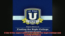 FREE PDF  If the U Fits Expert Advice on Finding the Right College and Getting Accepted  FREE BOOOK ONLINE