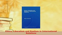 PDF  Ethics Liberalism and Realism in International Relations Download Online