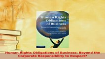 Download  Human Rights Obligations of Business Beyond the Corporate Responsibility to Respect Free Books