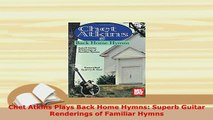PDF  Chet Atkins Plays Back Home Hymns Superb Guitar Renderings of Familiar Hymns  EBook