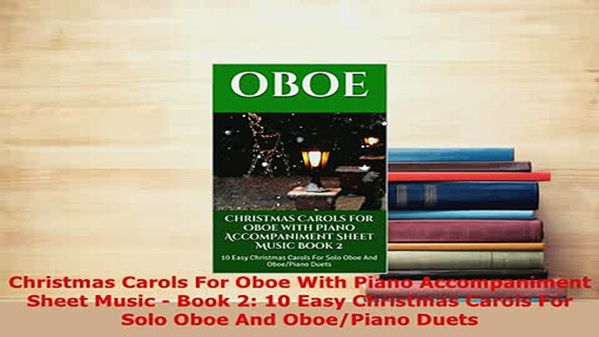 Download Christmas Carols For Oboe With Piano Accompaniment Sheet Music  Book 2 10 Easy Christmas Read Online