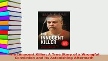 PDF  The Innocent Killer A True Story of a Wrongful Conviction and its Astonishing Aftermath  EBook