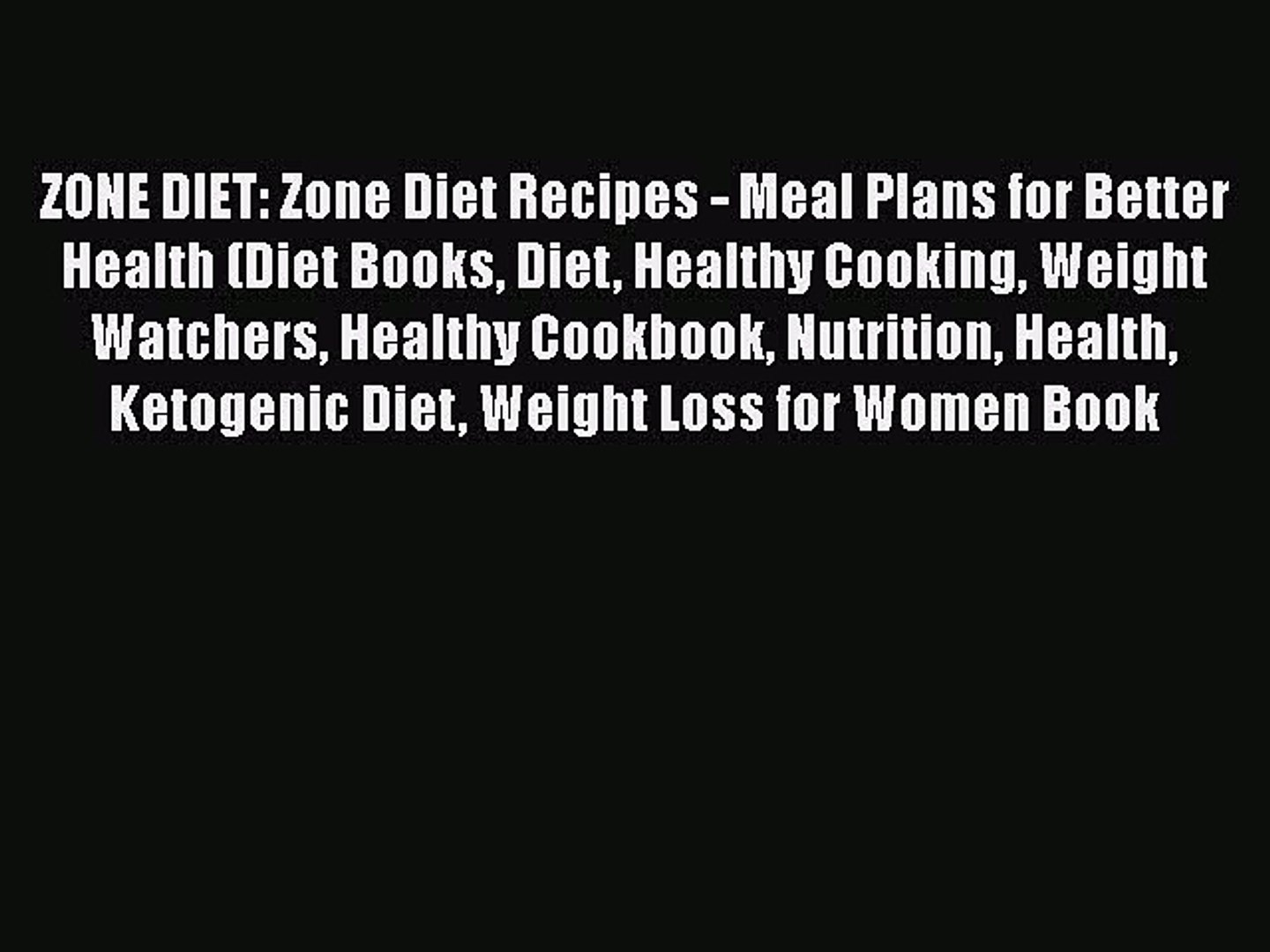 PDF ZONE DIET: Zone Diet Recipes - Meal Plans for Better Health (Diet Books Diet Healthy Cooking