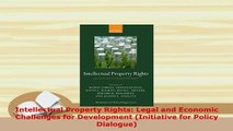 PDF  Intellectual Property Rights Legal and Economic Challenges for Development Initiative Download Full Ebook