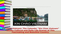 Read  Xin Chao Vietnam The Calendar Xin Chao Vietnam Shows Cultural and Daily Life Scenes of PDF Free